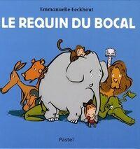 Le requin du bocal - Emmanuelle Eeckhout - Livre