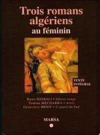 Trois romans algériens au féminin : Glaise rouge / Arris / L'appel du sud - Collectif - Livre