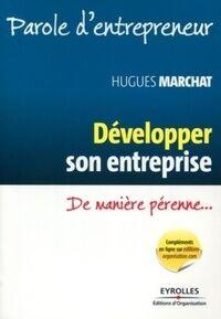 Développer son entreprise : De manière pérenne - Hugues Marchat - Livre