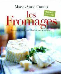 Les fromages - Marie-Anne Cantin - Livre