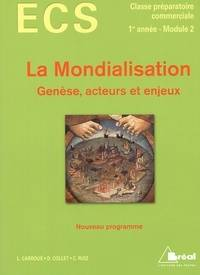 La mondialisation. Genèse, acteurs et enjeux - Laurent Carroué - Livre