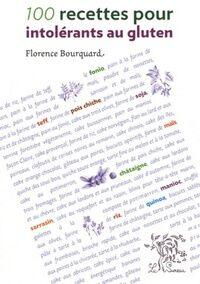 Recettes pour intolérants au gluten - Florence Bourquard - Livre