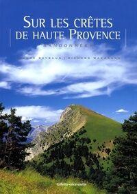 Sur les crêtes de haute Provence : Randonnées - Claude Raynaud - Livre
