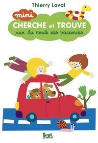 Mini cherche et trouve sur la route des vacances - Thierry Laval - Livre