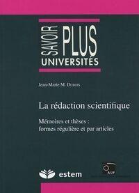 La rédaction scientifique. Mémoires et thèses : formes régulière et par articles - Jean-Marie Dubois - Livre