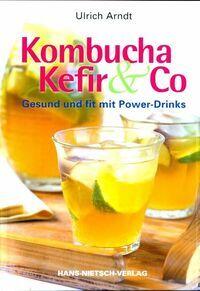 Kombucha kefir & co - Ulrich Arndt - Livre