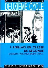 Classe L'anglais en classe de seconde. Comment faire pour savoir faire ? - Collectif - Livre