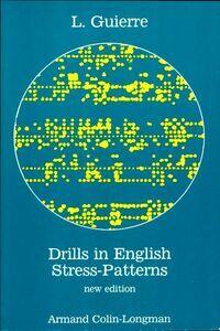 Drills in english stress-patterns - L. Guierre - Livre