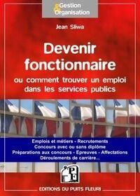 Devenir fonctionnaire ou trouver un emploi dans les services publics - Jean Sliwa - Livre