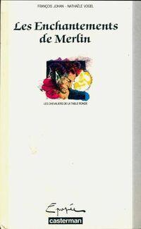 Les chevaliers de la table ronde Tome I : Les enchantements de Merlin - François Johan - Livre