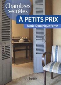 Chambres secrètes à petits prix - Marie-Dominique Perrin - Livre