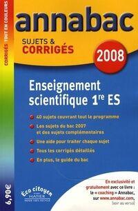 SVT enseignement scientifique 1ère ES sujets & corrigés 2008 - Sylvie Guérin-Bodeau - Livre
