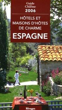 Hôtels et maisons d'hôtes de charme en Espagne 2006 - Michelle Gastaut - Livre