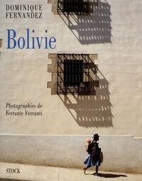 Bolivie - Dominique Fernandez - Livre