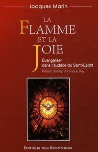 La flamme et la joie - Jacques Marin - Livre