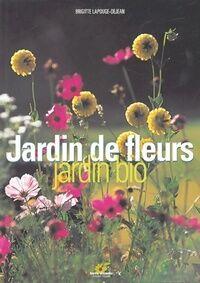 Jardin de fleurs, jardin bio - Brigitte Lapouge-Déjean - Livre