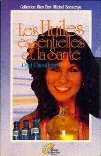 Les huiles essentielles et la santé - Paul Duraffourd - Livre