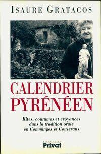 Calendrier pyrénéen. Rites, coutumes et croyances dans la tradition orale en Comminges et Couserans - Isaure Gratacos - Livre