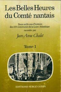 Les belles heures du comté nantais Tome I - Jean Anne Chalet - Livre