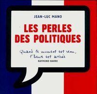 Les perles des politiques - Jean-Luc Mano - Livre