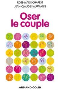 Oser le couple - Rose-Marie Charest - Livre