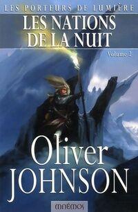 Les porteurs de lumière Tome IV : Les nations de la nuit volume 2 - Oliver Johnson - Livre