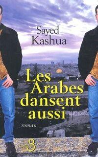 Les arabes dansent aussi - Sayed Kashua - Livre