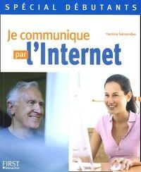 Je communique par l'internet - Yasmina Lecomte - Livre