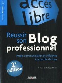 Réussir son blog professionnel - Thomas Parisot - Livre