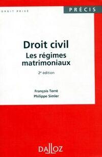 Droit civil. Les régimes matrimoniaux - Philippe Terré - Livre