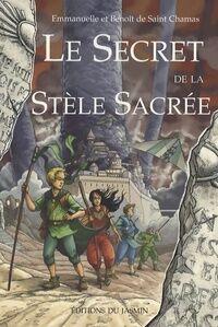 Le secret de la stèle sacrée - Benoît De Saint Chamas - Livre