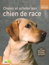Choisir et acheter son chien de race - Jérôme Salord - Livre