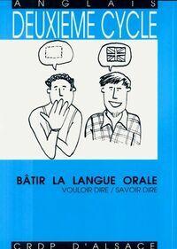 Bâtir la langue orale : Vouloir dire savoir dire - Collectif - Livre