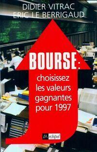 Bourse : Choisissez les valeurs gagnantes pour 1997 - Eric Vitrac - Livre