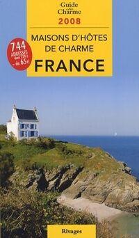 Maisons d'hôtes de charme en France 2008 - Tatiana Gamaleeff - Livre
