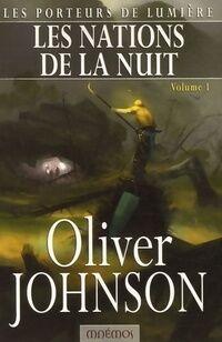 Les porteurs de lumière Tome III : Les nations de la nuit Volume 1 - Oliver Johnson - Livre