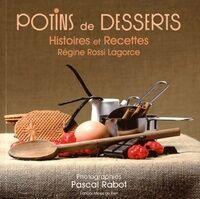 Potins de desserts. Histoires et recettes - Régine Rossi-Lagorce - Livre