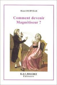 Comment devenir magnétiseur ? - Henri Durville - Livre