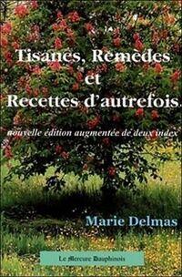 Tisanes, recettes et remèdes d'autrefois - Marie Delmas - Livre