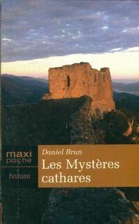 Les mystères cathares - Daniel Brun - Livre