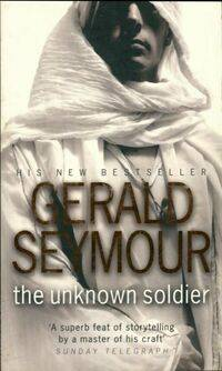 The unknown soldier - Gerald Seymour - Livre