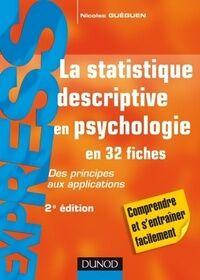 La statistique descriptive en psychologie en 32 fiches - Nicolas Guéguen - Livre