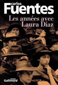 Les années avec Laura Diaz - Carlos Fuentes - Livre