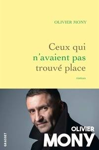 Ceux qui n'avaient pas trouvé place - Olivier Mony - Livre