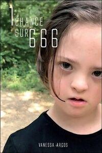 1 chance sur 666 - Vanessa Arcos - Livre