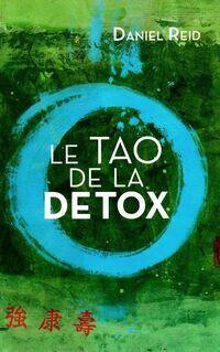 La tao de la détox - Daniel Reiq - Livre