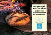 Les pains et leurs recettes - Céline Debayle - Livre