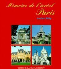 Mémoire de l'irréel : Paris - Lucien Bély - Livre