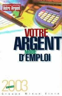Votre argent mode d'emploi 2003 - Marie-Claude Barbier-Duflot - Livre
