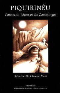 Piquirineu,  contes du Béarn et du Comminges - Sylvie Latrille - Livre